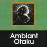 Tetsu Inoue, Ambiant Otaku mp3