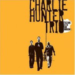 Charlie Hunter Trio, Friends Seen and Unseen