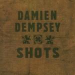 Damien Dempsey, Shots mp3