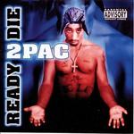 2Pac, Ready 2 Die