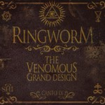 Ringworm, The Venomous Grand Design