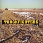 Truckfighters, Mania