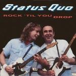 Status Quo, Rock 'til You Drop mp3