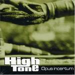 High Tone, Opus Incertum