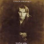 Chuck Prophet, Brother Aldo