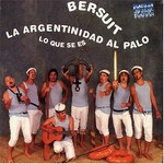 Bersuit Vergarabat, La argentinidad al palo: Lo que se es