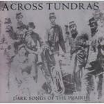 Across Tundras, Dark Songs of the Prairie