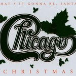 Chicago, Chicago Christmas: What's It Gonna Be, Santa?