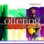 Paul Baloche, Offering of Worship