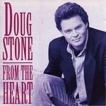 Doug Stone, From the Heart