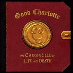 Good Charlotte, The Chronicles Of Life And Death