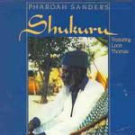 Pharoah Sanders, Shukuru