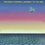 Pharoah Sanders, Journey to the One