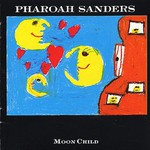 Pharoah Sanders, Moon Child