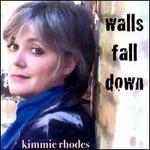 Kimmie Rhodes, Walls Fall Down