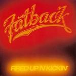 Fatback, Fired Up 'N' Kickin' mp3