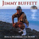 Jimmy Buffett, Beach House on the Moon