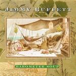 Jimmy Buffett, Barometer Soup