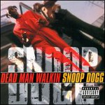 Snoop Dogg, Dead Man Walkin
