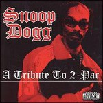 Snoop Dogg, A Tribute To 2-Pac