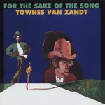 Townes Van Zandt, For the Sake of the Song mp3