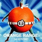ORANGE RANGE, 1st CONTACT
