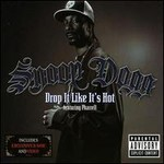 Snoop Dogg, Drop it Like It's Hot