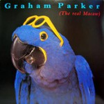Graham Parker, The Real Macaw