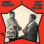 Jimmy Rogers & Left Hand Frank, The Dirty Dozens! mp3