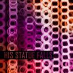 His Statue Falls, Collisions