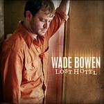 Wade Bowen, Lost Hotel mp3