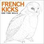 French Kicks, One Time Bells