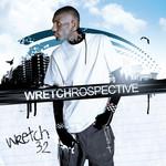 Wretch 32, Wretchrospective