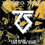 Twisted Sister, Club Daze Volume II: Live in the Bars mp3
