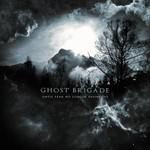 Ghost Brigade, Until Fear No Longer Defines Us