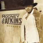 Rodney Atkins, Honesty