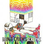 The Mint Chicks, Screens