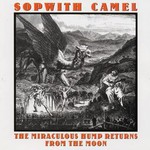 Sopwith Camel, The Miraculous Hump Returns From the Moon mp3