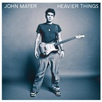 John Mayer, Heavier Things