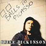 Bruce Dickinson, Balls to Picasso