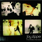 Joy Zipper, The Stereo and God