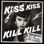 HorrorPops, Kiss Kiss Kill Kill