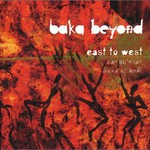 Baka Beyond, East to West