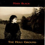 Mary Black, The Holy Ground mp3