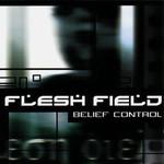 Flesh Field, Belief Control