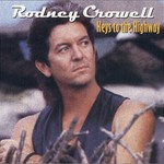 Rodney Crowell, Keys to the Highway mp3