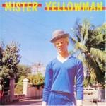Yellowman, Mister Yellowman