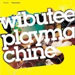 Wibutee, Playmachine