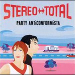Stereo Total, Party Anticonformista