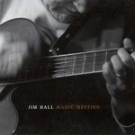 Jim Hall, Magic Meeting